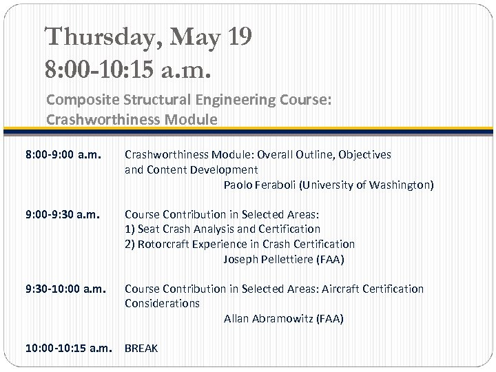 Thursday, May 19 8: 00 -10: 15 a. m. Composite Structural Engineering Course: Crashworthiness