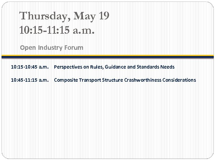 Thursday, May 19 10: 15 -11: 15 a. m. Open Industry Forum 10: 15