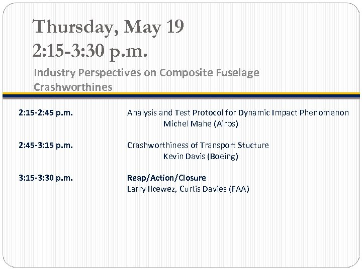 Thursday, May 19 2: 15 -3: 30 p. m. Industry Perspectives on Composite Fuselage