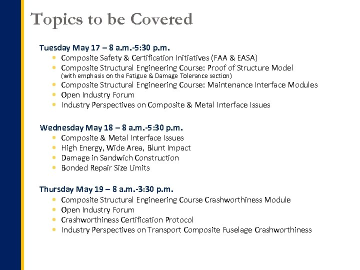 Topics to be Covered Tuesday May 17 – 8 a. m. -5: 30 p.