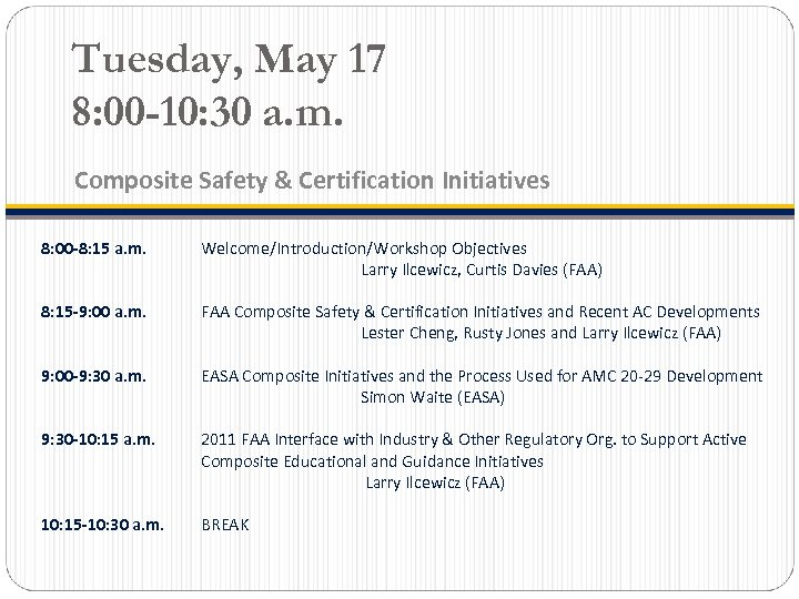 Tuesday, May 17 8: 00 -10: 30 a. m. Composite Safety & Certification Initiatives