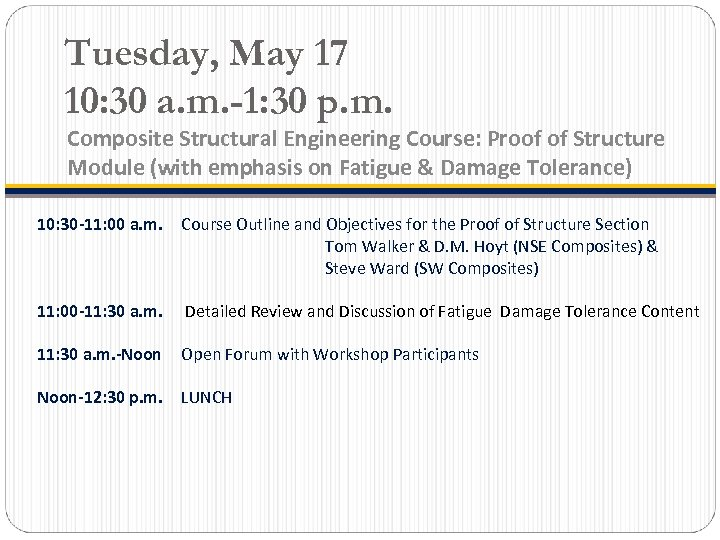 Tuesday, May 17 10: 30 a. m. -1: 30 p. m. Composite Structural Engineering