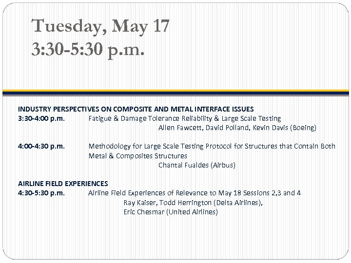 Tuesday, May 17 3: 30 -5: 30 p. m. INDUSTRY PERSPECTIVES ON COMPOSITE AND