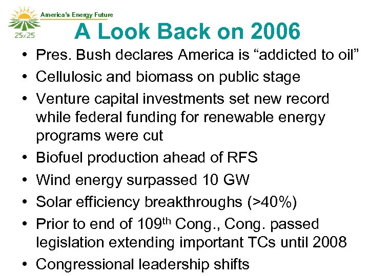 America's Energy Future A Look Back on 2006 • Pres. Bush declares America is
