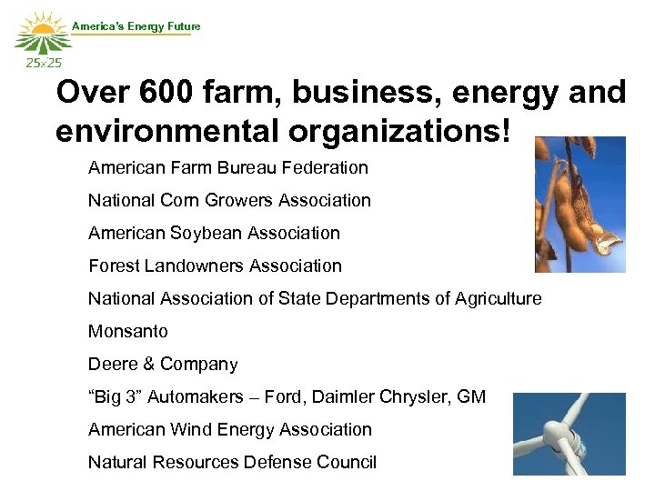 America's Energy Future Over 600 farm, business, energy and environmental organizations! American Farm Bureau