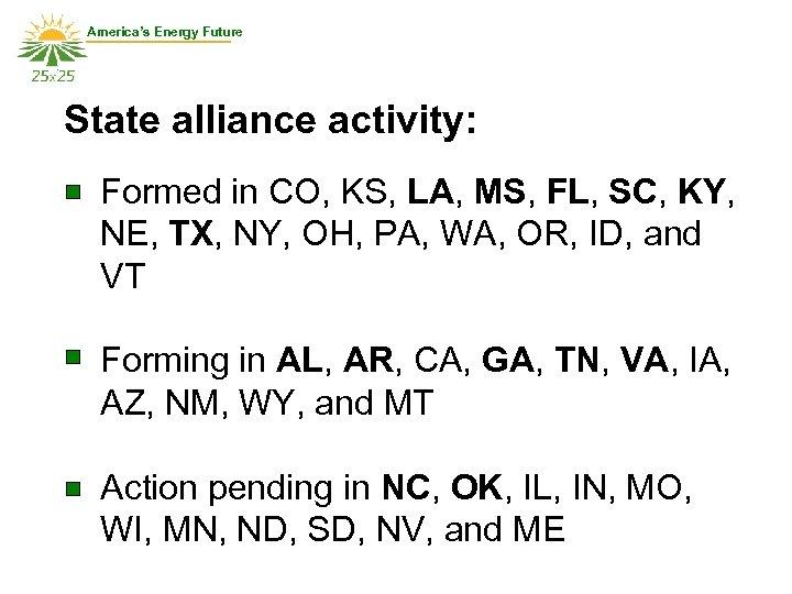 America's Energy Future State alliance activity: Formed in CO, KS, LA, MS, FL, SC,