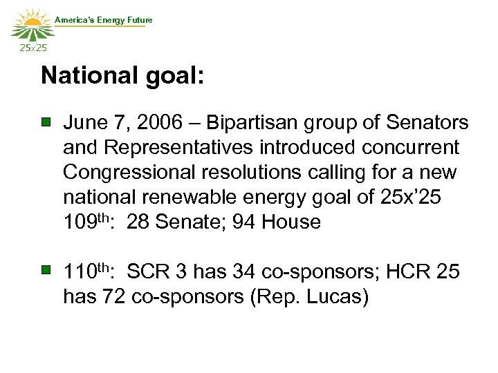 America's Energy Future National goal: June 7, 2006 – Bipartisan group of Senators and