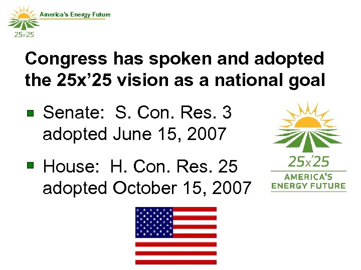 America's Energy Future Congress has spoken and adopted the 25 x' 25 vision as
