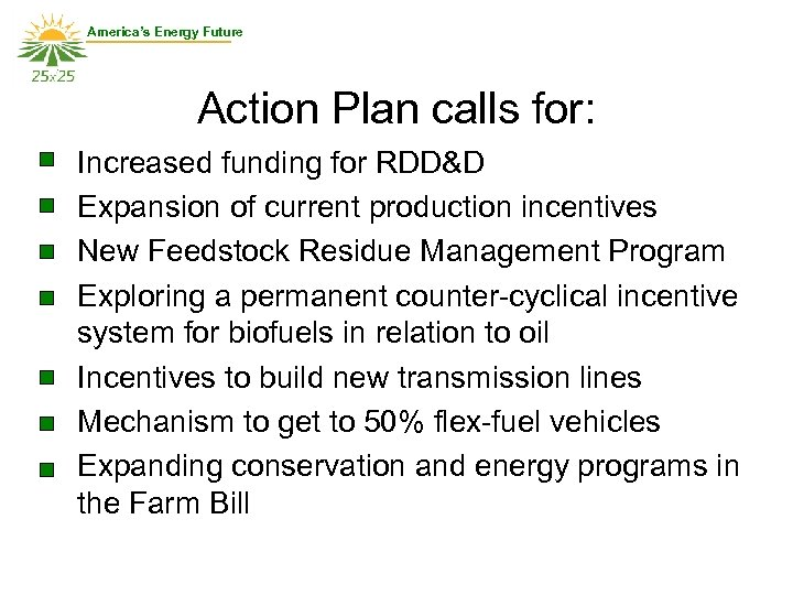 America's Energy Future Action Plan calls for: Increased funding for RDD&D Expansion of current