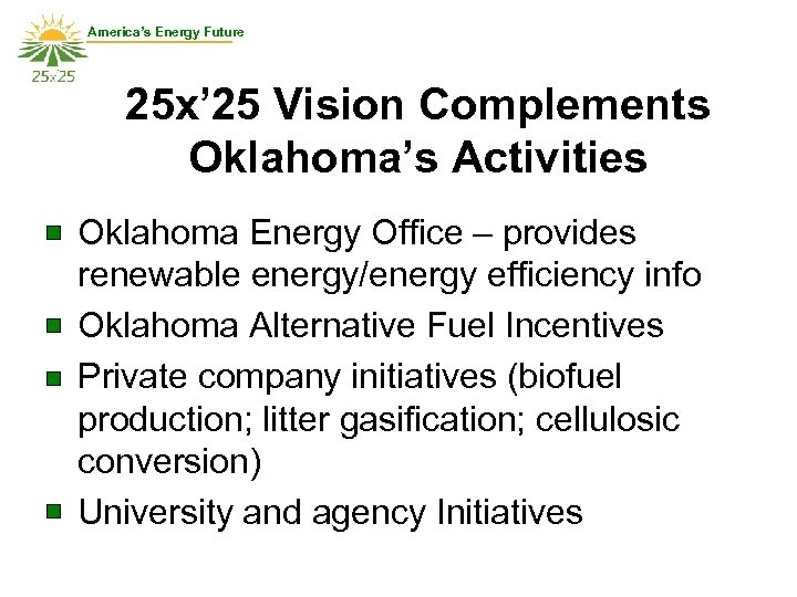 America's Energy Future 25 x' 25 Vision Complements Oklahoma's Activities • Oklahoma Energy Office