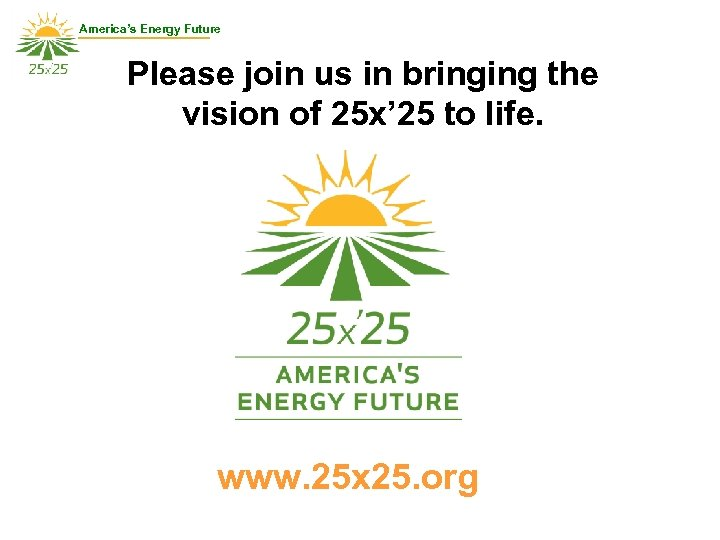America's Energy Future Please join us in bringing the vision of 25 x' 25