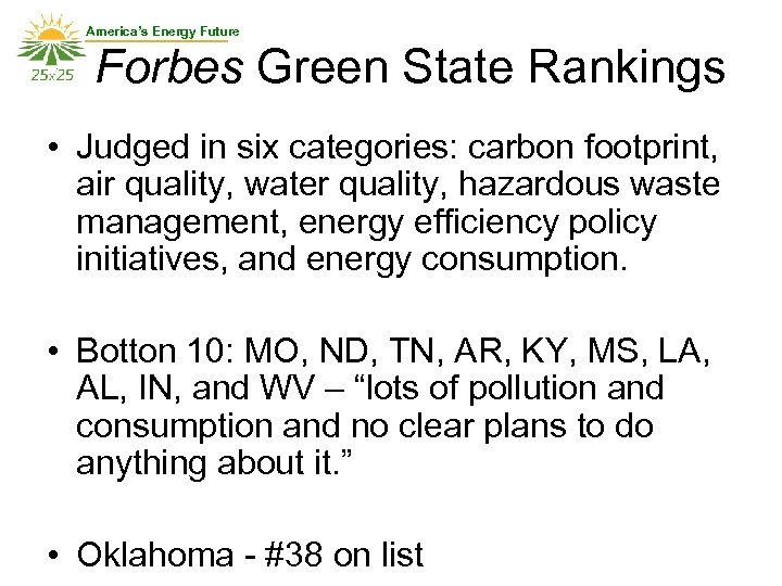 America's Energy Future Forbes Green State Rankings • Judged in six categories: carbon footprint,