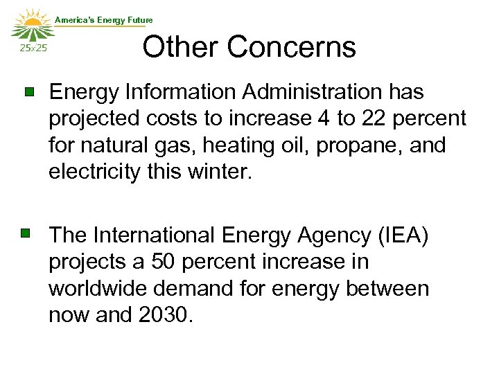 America's Energy Future Other Concerns Energy Information Administration has projected costs to increase 4