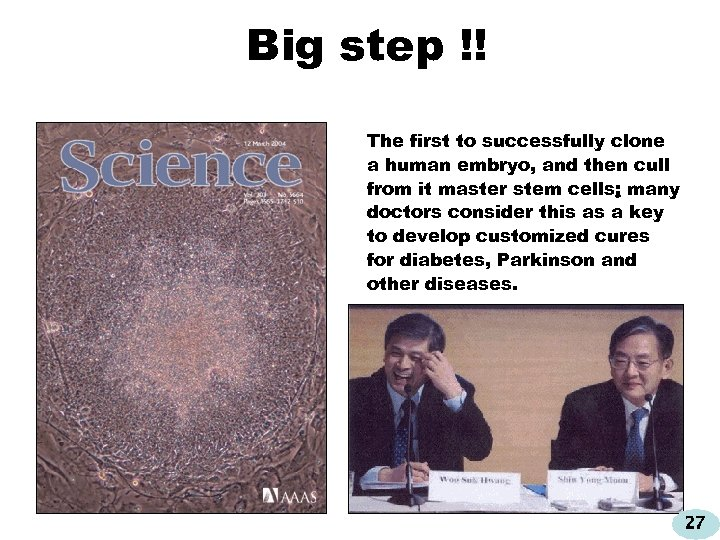 Big step !! The first to successfully clone a human embryo, and then cull