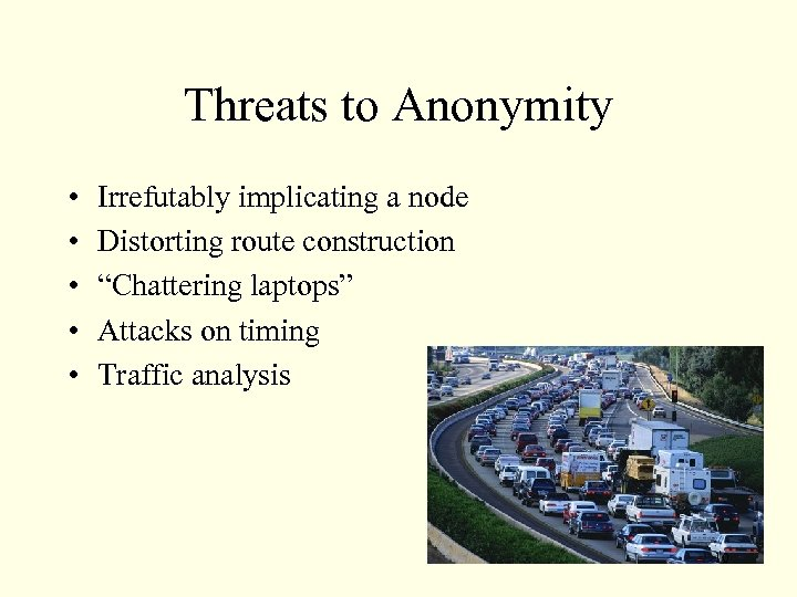 """Threats to Anonymity • • • Irrefutably implicating a node Distorting route construction """"Chattering"""