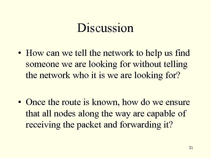Discussion • How can we tell the network to help us find someone we