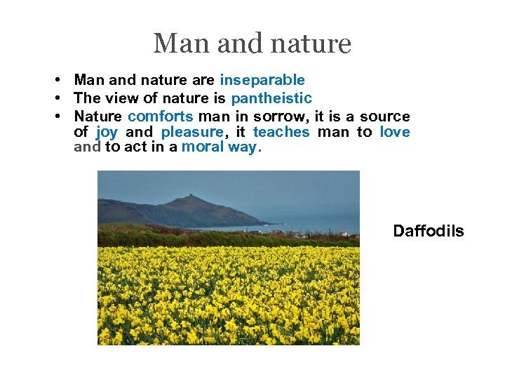 Man and nature • Man and nature are inseparable • The view of nature