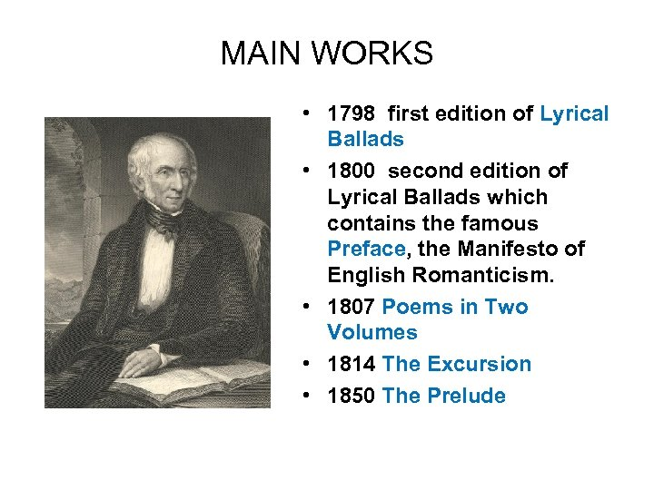 MAIN WORKS • 1798 first edition of Lyrical Ballads • 1800 second edition of