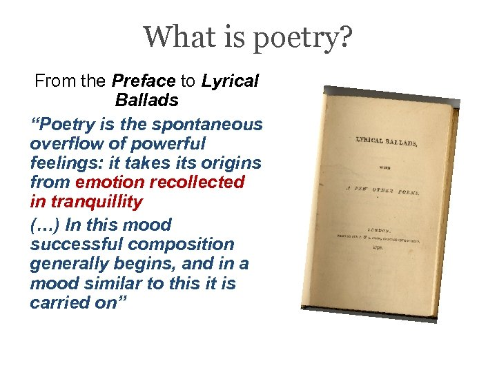 "What is poetry? From the Preface to Lyrical Ballads ""Poetry is the spontaneous overflow"