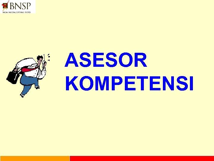 ASESOR KOMPETENSI