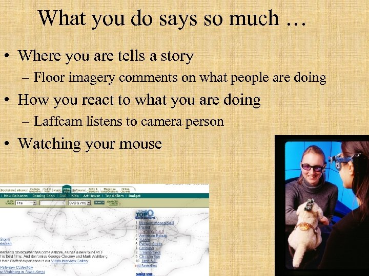 What you do says so much … • Where you are tells a story