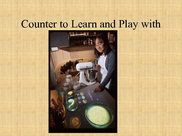 Counter to Learn and Play with