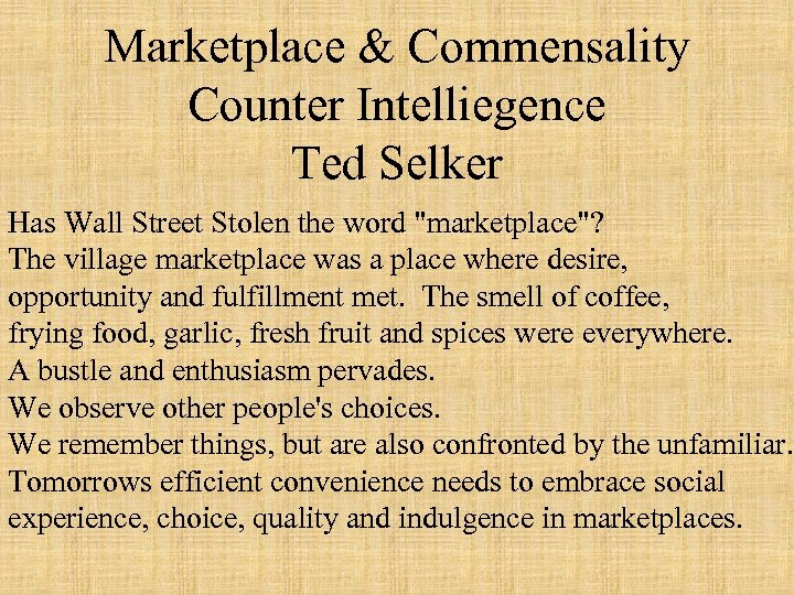 Marketplace & Commensality Counter Intelliegence Ted Selker Has Wall Street Stolen the word