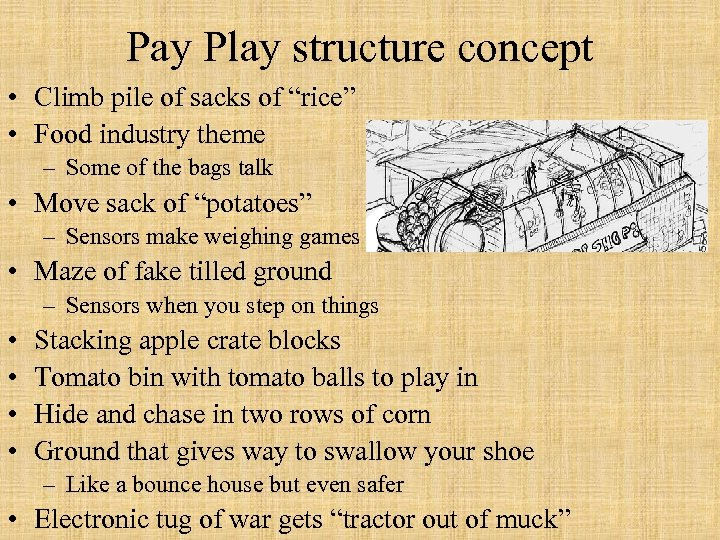 "Pay Play structure concept • Climb pile of sacks of ""rice"" • Food industry"