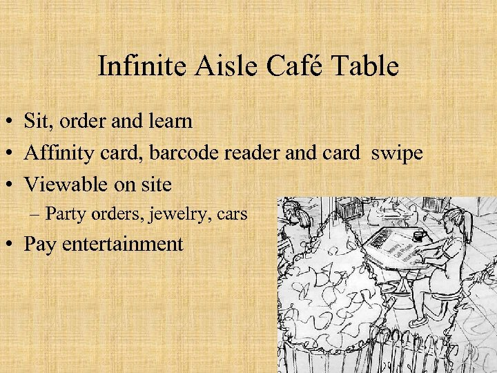 Infinite Aisle Café Table • Sit, order and learn • Affinity card, barcode reader