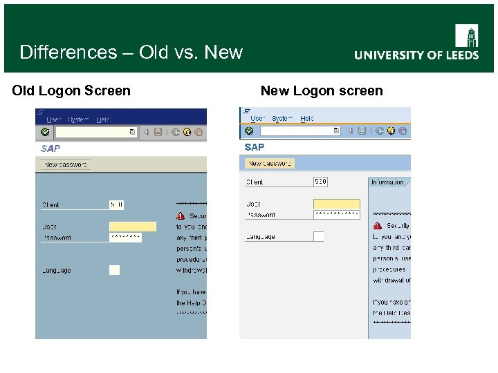 Differences – Old vs. New Old Logon Screen New Logon screen