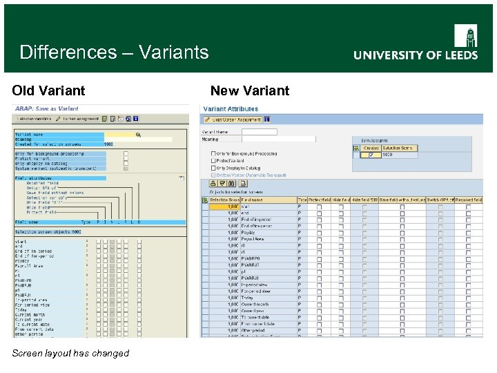 Differences – Variants Old Variant Screen layout has changed New Variant