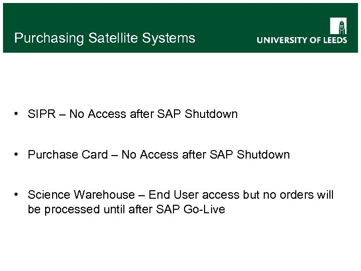 Purchasing Satellite Systems • SIPR – No Access after SAP Shutdown • Purchase Card