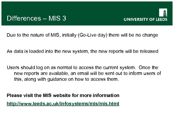 Differences – MIS 3 Due to the nature of MIS, initially (Go-Live day) there