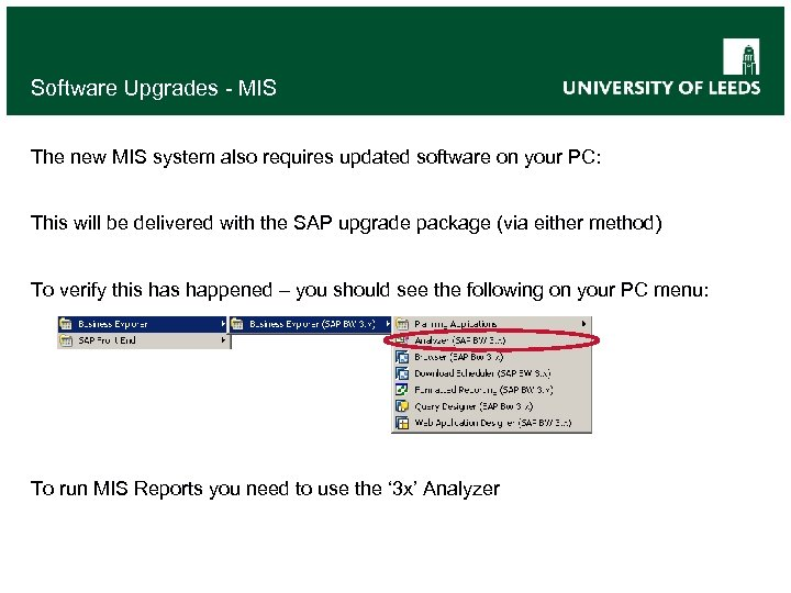 Software Upgrades - MIS The new MIS system also requires updated software on your