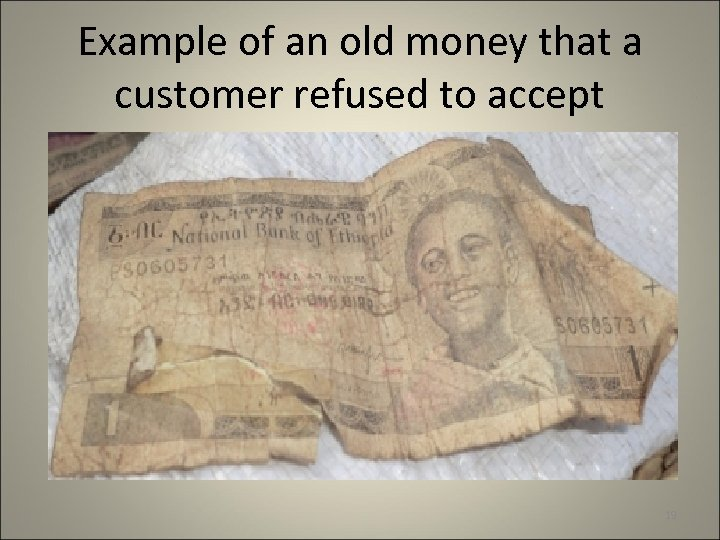 Example of an old money that a customer refused to accept 19