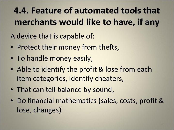 4. 4. Feature of automated tools that merchants would like to have, if any