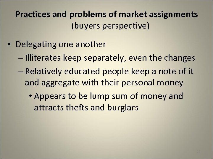 Practices and problems of market assignments (buyers perspective) • Delegating one another – Illiterates