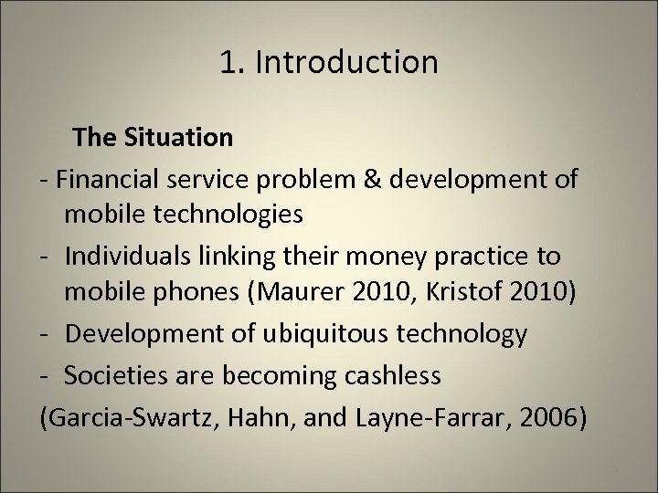 1. Introduction The Situation - Financial service problem & development of mobile technologies -