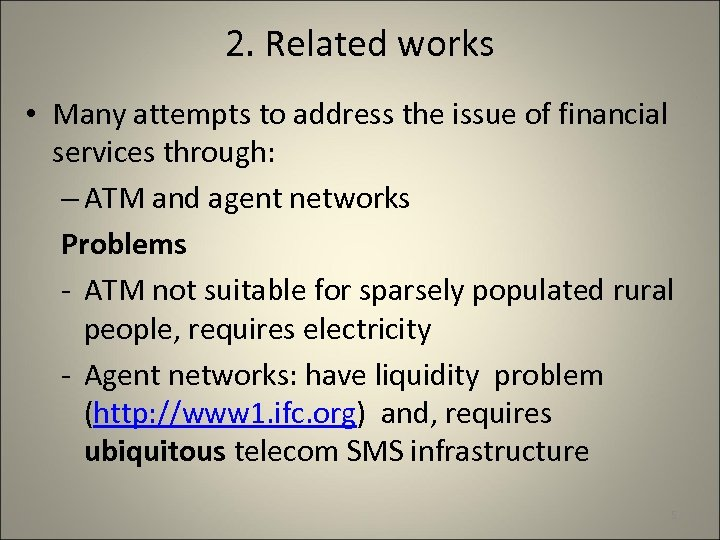2. Related works • Many attempts to address the issue of financial services through: