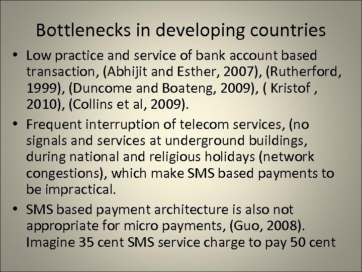 Bottlenecks in developing countries • Low practice and service of bank account based transaction,