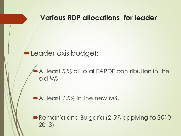 Various RDP allocations for leader Leader axis budget: At least 5 % of total