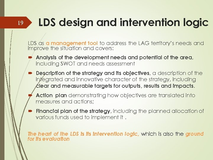 19 LDS design and intervention logic LDS as a management tool to address the