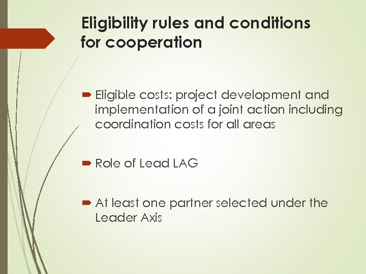 Eligibility rules and conditions for cooperation Eligible costs: project development and implementation of a