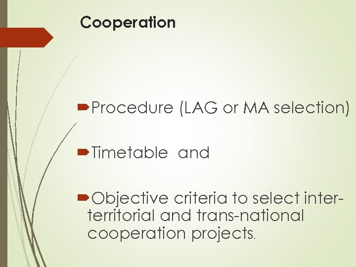 Cooperation Procedure (LAG or MA selection) Timetable and Objective criteria to select interterritorial and