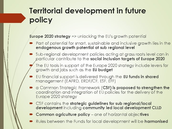 Territorial development in future policy Europe 2020 strategy => unlocking the EU's growth potential