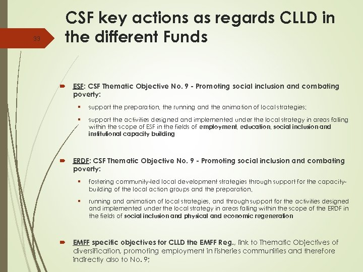 33 CSF key actions as regards CLLD in the different Funds ESF: CSF Thematic