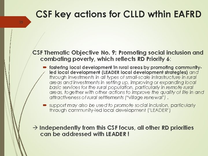 CSF key actions for CLLD wthin EAFRD 35 CSF Thematic Objective No. 9: Promoting