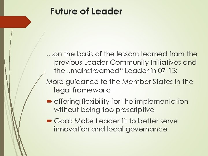 Future of Leader …on the basis of the lessons learned from the previous Leader