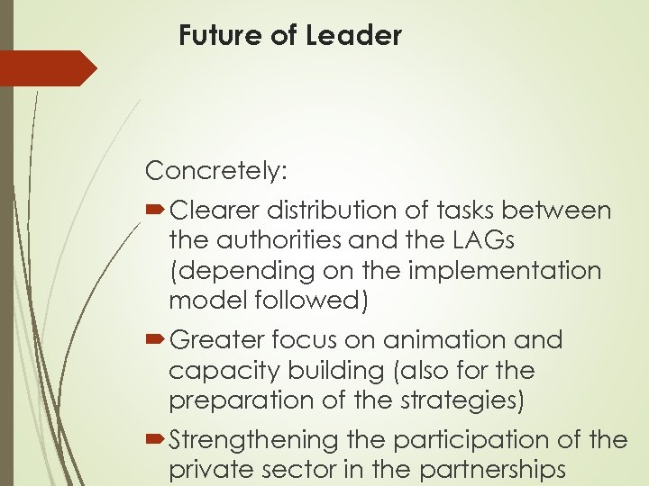 Future of Leader Concretely: Clearer distribution of tasks between the authorities and the LAGs
