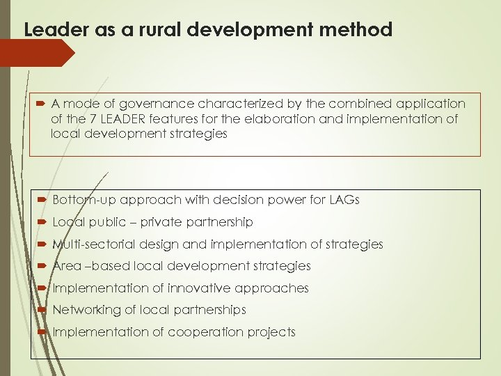 Leader as a rural development method A mode of governance characterized by the combined